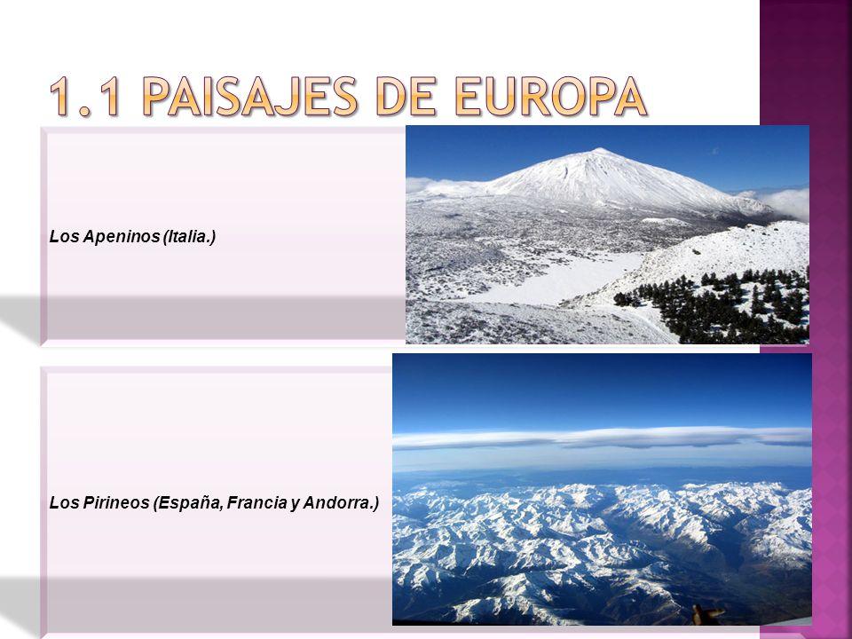 Los Apeninos (Italia.) Los Pirineos (España, Francia y Andorra.)