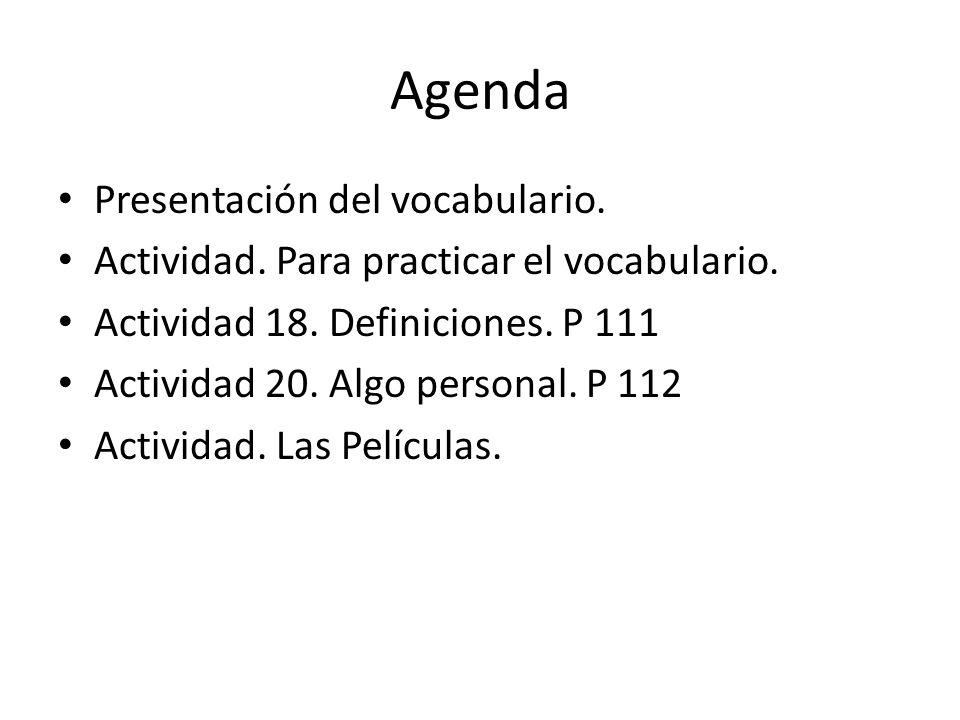 Agenda Presentación del vocabulario. Actividad. Para practicar el vocabulario.