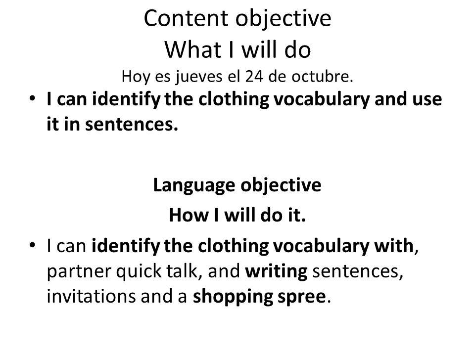 Content objective What I did Hoy es jueves el 24 de octubre.