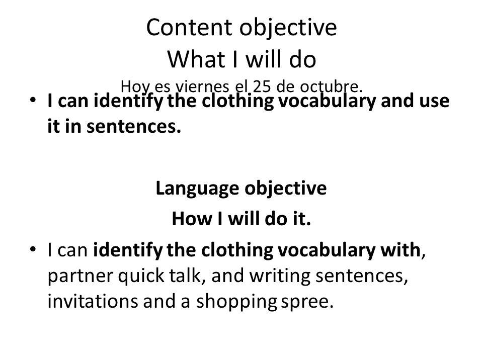 Content objective What I will do Hoy es viernes el 25 de octubre.