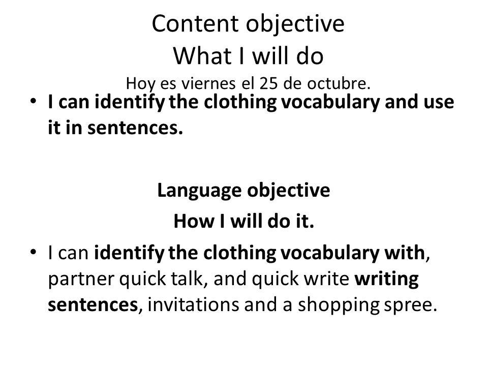 Content objective What I did Hoy es viernes el 25 de octubre.