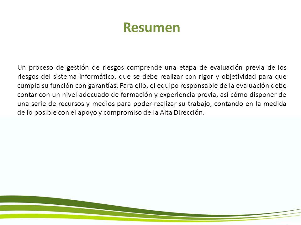 Recursos del sistema Los recursos son los activos a proteger del sistema informático de la organización.