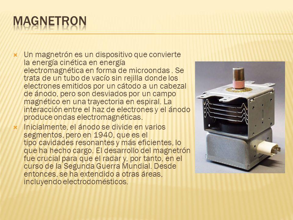 Un magnetrón es un dispositivo que convierte la energía cinética en energía electromagnética en forma de microondas. Se trata de un tubo de vacío sin