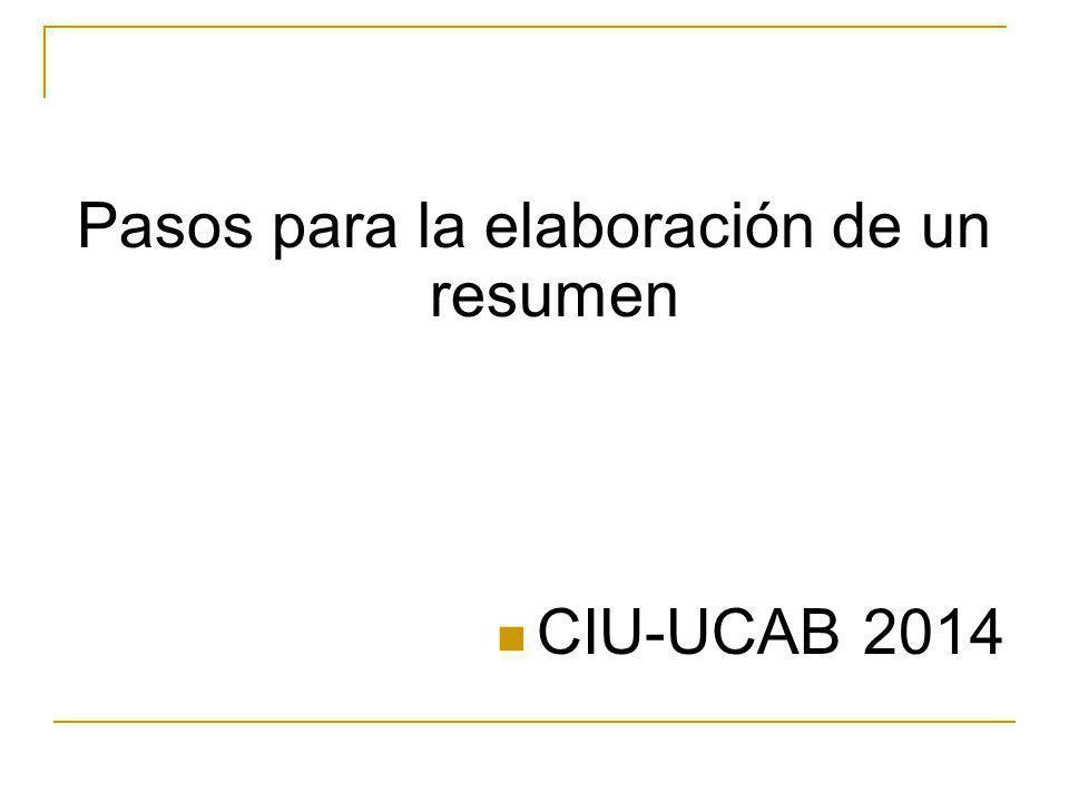 Pasos para la elaboración de un resumen CIU-UCAB 2014