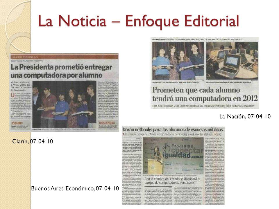 Clarín, 07-04-10 La Nación, 07-04-10 Buenos Aires Económico, 07-04-10 La Noticia – Enfoque Editorial