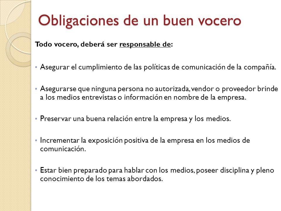 24 Todo vocero, deberá ser responsable de: Asegurar el cumplimiento de las políticas de comunicación de la compañía. Asegurarse que ninguna persona no