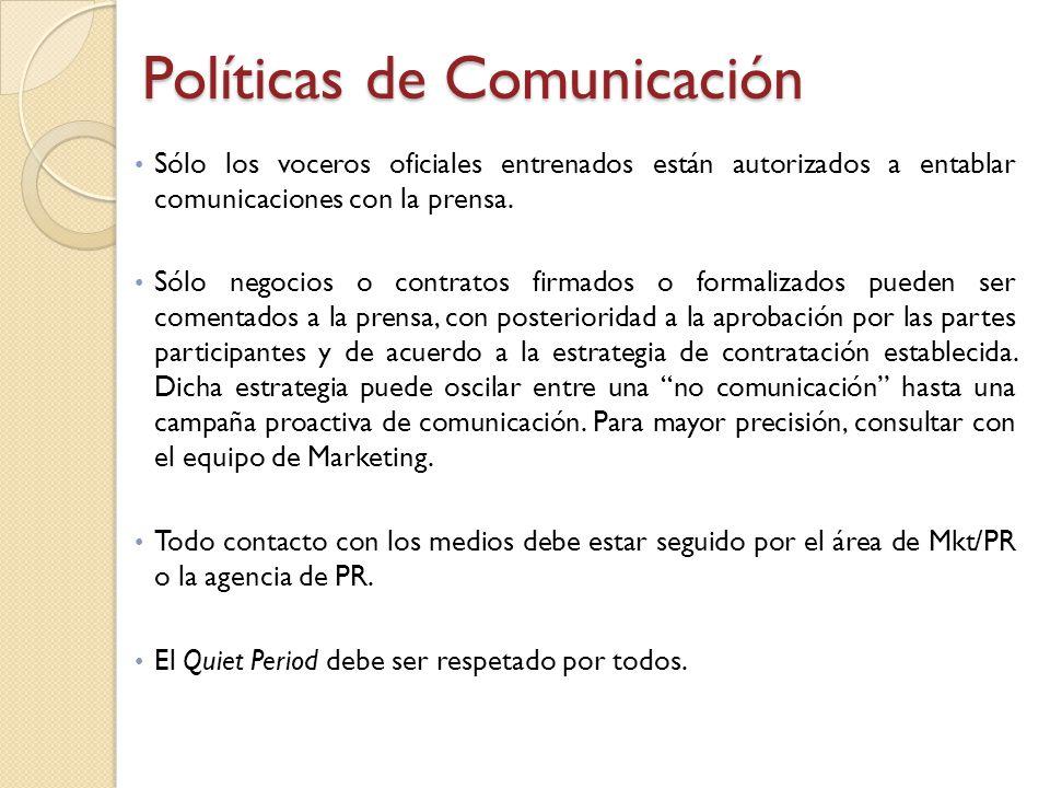 Sólo los voceros oficiales entrenados están autorizados a entablar comunicaciones con la prensa. Sólo negocios o contratos firmados o formalizados pue