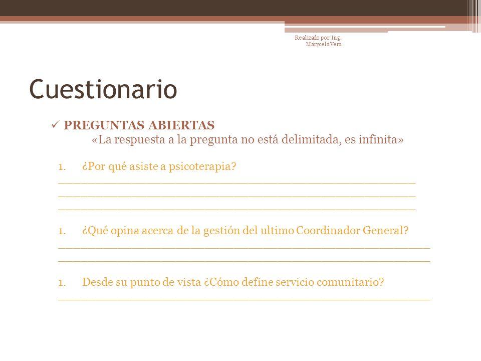 Cuestionario PREGUNTAS ABIERTAS «La respuesta a la pregunta no está delimitada, es infinita» 1.¿Por qué asiste a psicoterapia? _______________________