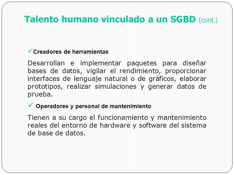 Creadores de herramientas Desarrollan e implementar paquetes para diseñar bases de datos, vigilar el rendimiento, proporcionar interfaces de lenguaje