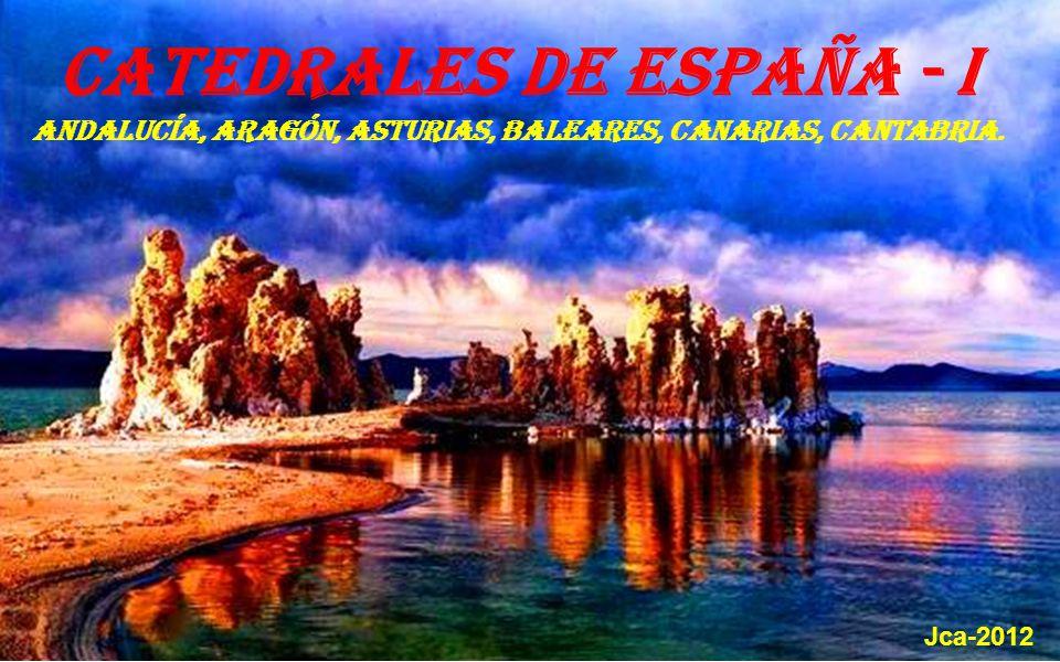 Catedrales de España - I Andalucía, Aragón, Asturias, Baleares, Canarias, Cantabria. Jca-2012