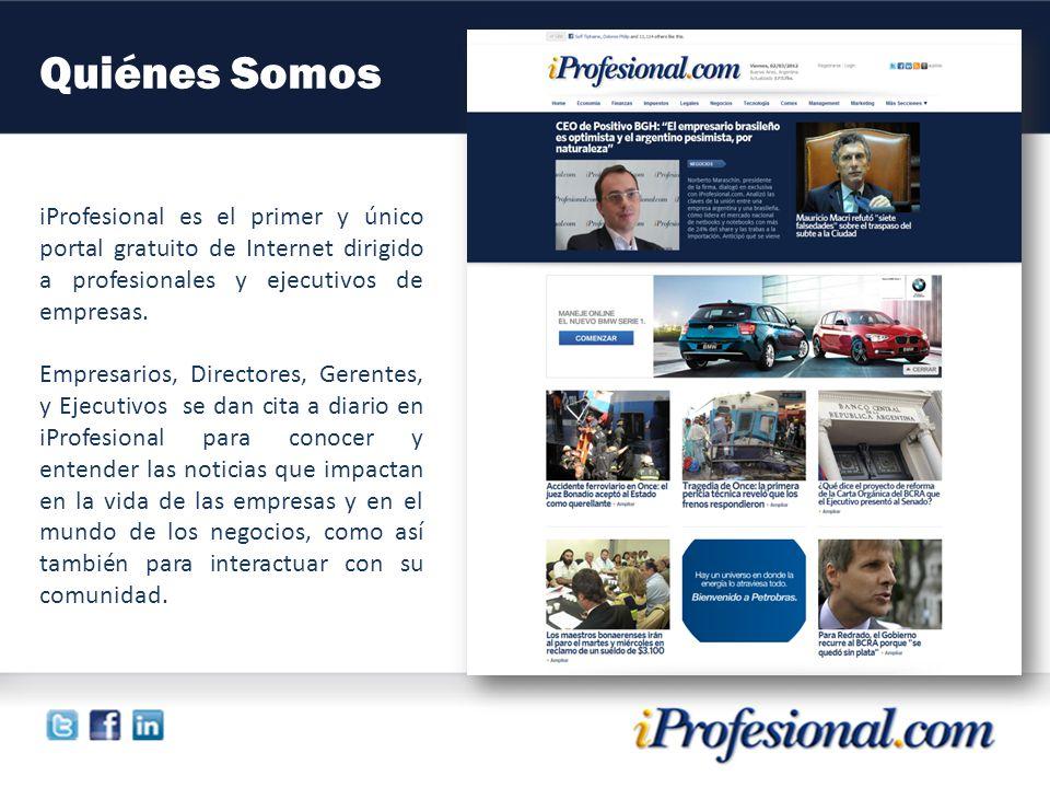 Quiénes Somos iProfesional es el primer y único portal gratuito de Internet dirigido a profesionales y ejecutivos de empresas.
