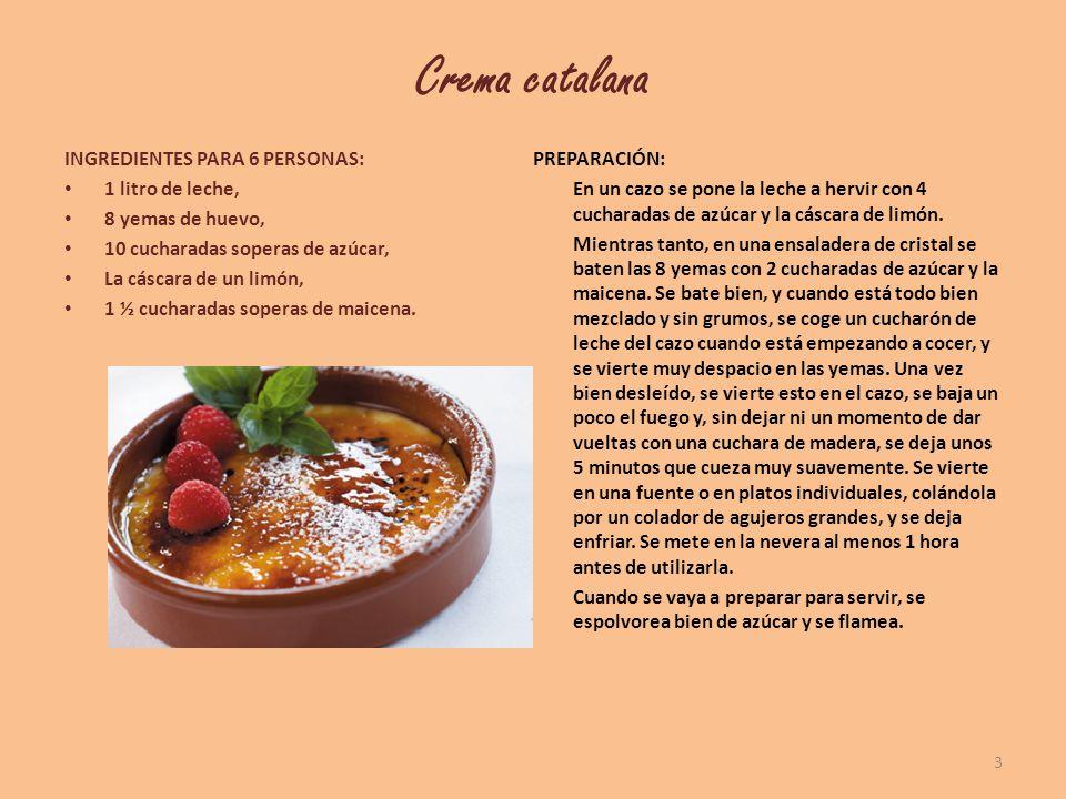 Crema catalana INGREDIENTES PARA 6 PERSONAS: 1 litro de leche, 8 yemas de huevo, 10 cucharadas soperas de azúcar, La cáscara de un limón, 1 ½ cucharad