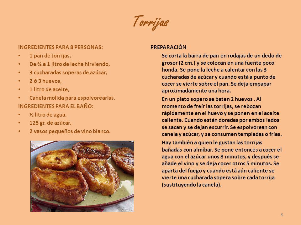 Torrijas INGREDIENTES PARA 8 PERSONAS: 1 pan de torrijas, De ¾ a 1 litro de leche hirviendo, 3 cucharadas soperas de azúcar, 2 ó 3 huevos, 1 litro de