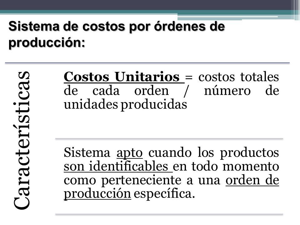 Sistema de costos por procesos: Características La unidad de costeo es un proceso de producción.