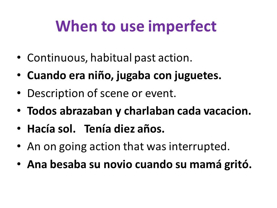 When to use imperfect Continuous, habitual past action.
