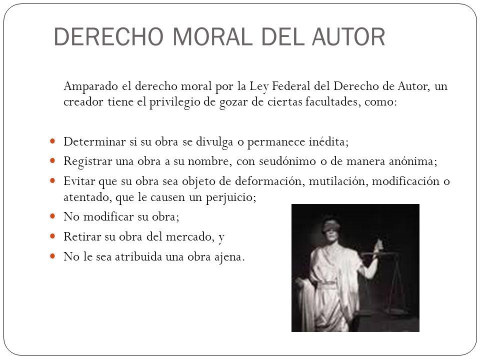 Amparado el derecho moral por la Ley Federal del Derecho de Autor, un creador tiene el privilegio de gozar de ciertas facultades, como: Determinar si