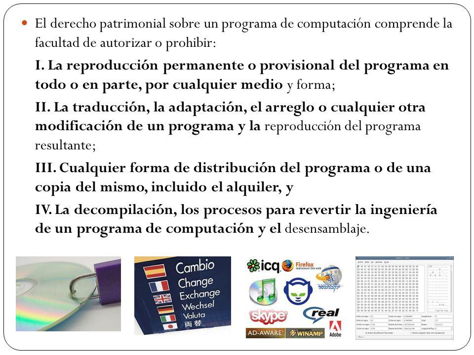El derecho patrimonial sobre un programa de computación comprende la facultad de autorizar o prohibir: I. La reproducción permanente o provisional del