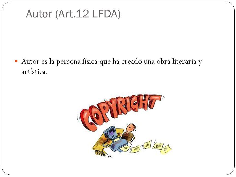 El derecho de autor (Art.11 LFDA) El derecho de autor es el reconocimiento que hace el Estado en favor de todo creador de obras literarias y artísticas previstas en el artículo 13 de esta Ley, en virtud del cual otorga su protección para que el autor goce de prerrogativas y privilegios exclusivos de carácter personal y patrimonial.