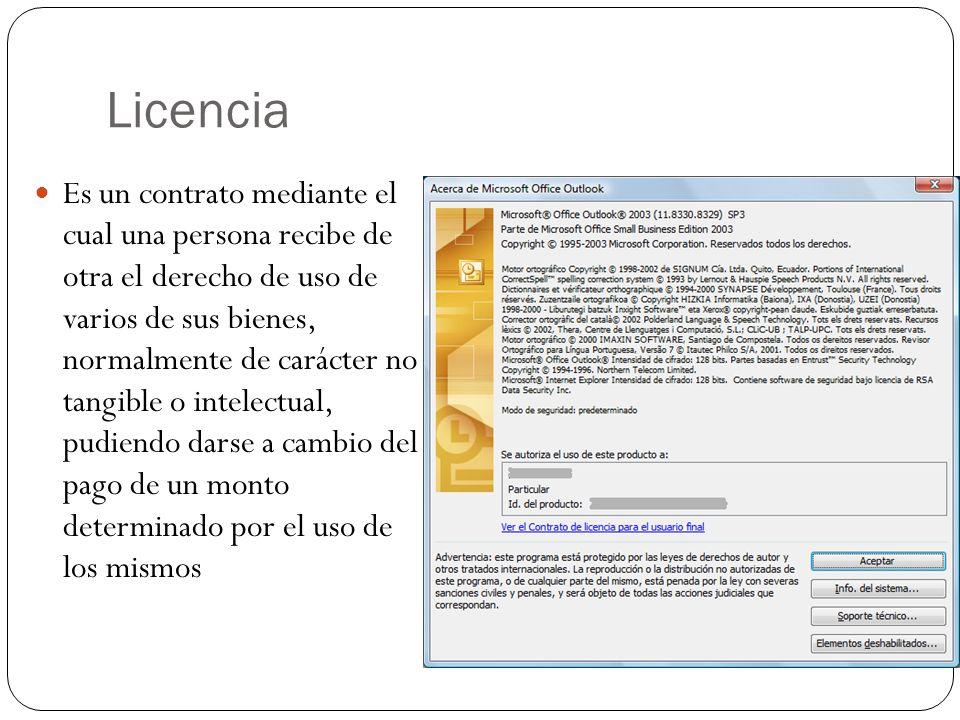 Licencia Es un contrato mediante el cual una persona recibe de otra el derecho de uso de varios de sus bienes, normalmente de carácter no tangible o i