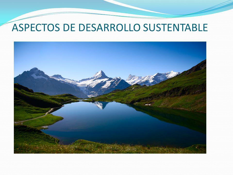 ASPECTOS DE DESARROLLO SUSTENTABLE