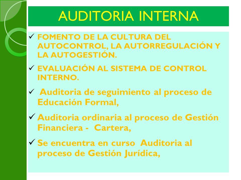 AUDITORIA INTERNA FOMENTO DE LA CULTURA DEL AUTOCONTROL, LA AUTORREGULACIÓN Y LA AUTOGESTIÓN. EVALUACIÓN AL SISTEMA DE CONTROL INTERNO. Auditoria de s