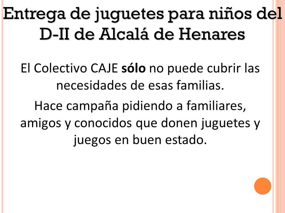 El Colectivo CAJE sólo no puede cubrir las necesidades de esas familias.