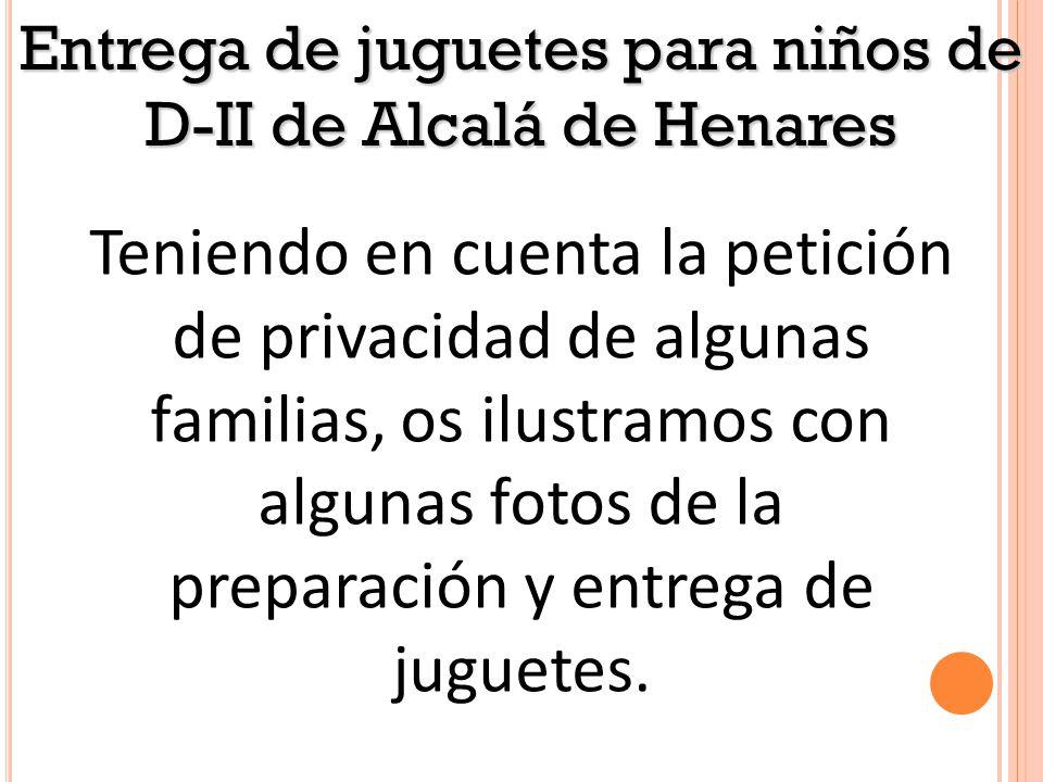 Teniendo en cuenta la petición de privacidad de algunas familias, os ilustramos con algunas fotos de la preparación y entrega de juguetes.