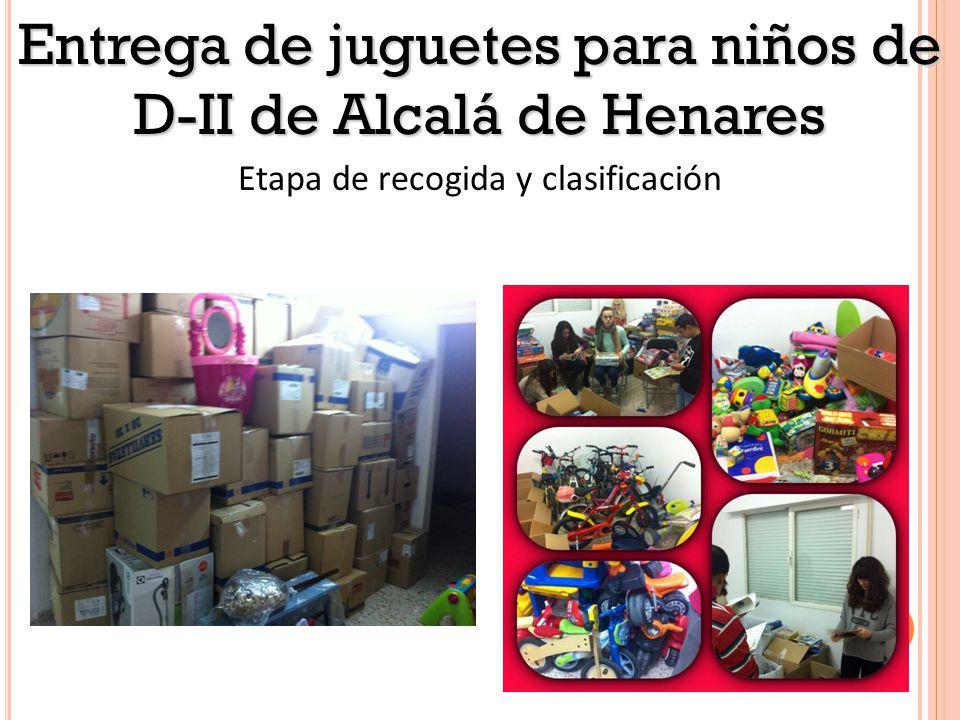 Etapa de recogida y clasificación Entrega de juguetes para niños de D-II de Alcalá de Henares
