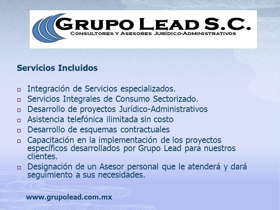 Servicios Incluidos Integración de Servicios especializados. Servicios Integrales de Consumo Sectorizado. Desarrollo de proyectos Jurídico-Administrat