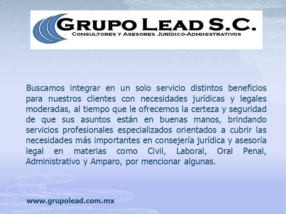 Buscamos integrar en un solo servicio distintos beneficios para nuestros clientes con necesidades jurídicas y legales moderadas, al tiempo que le ofre