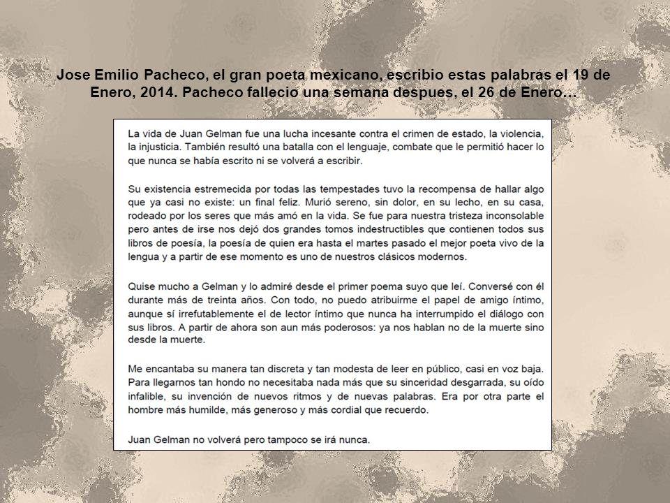 Jose Emilio Pacheco, el gran poeta mexicano, escribio estas palabras el 19 de Enero, 2014. Pacheco fallecio una semana despues, el 26 de Enero…