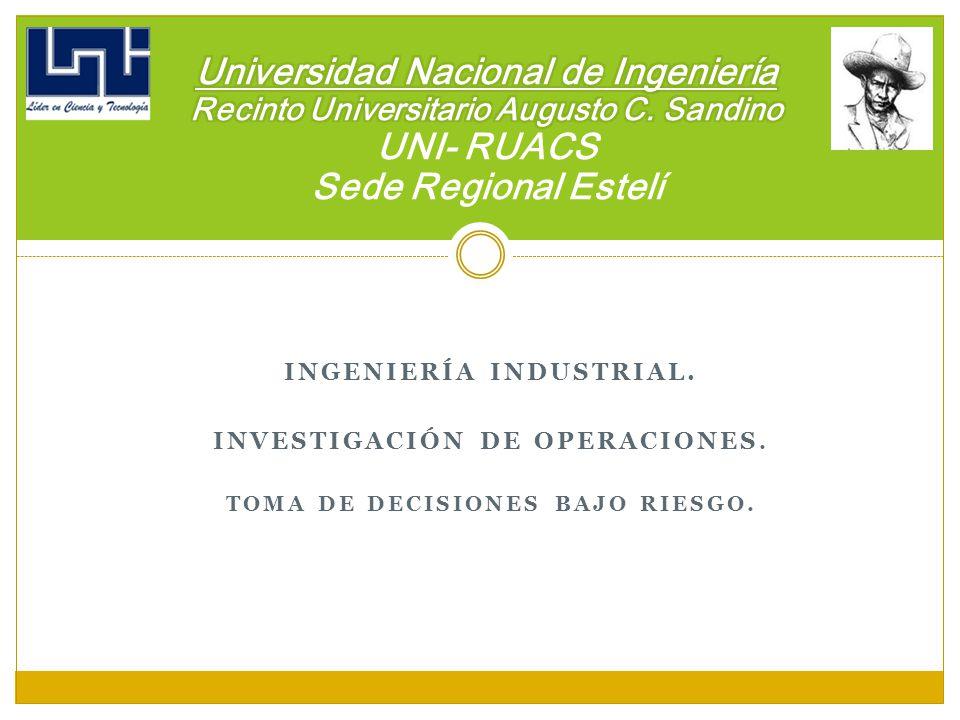 INGENIERÍA INDUSTRIAL. INVESTIGACIÓN DE OPERACIONES. TOMA DE DECISIONES BAJO RIESGO.