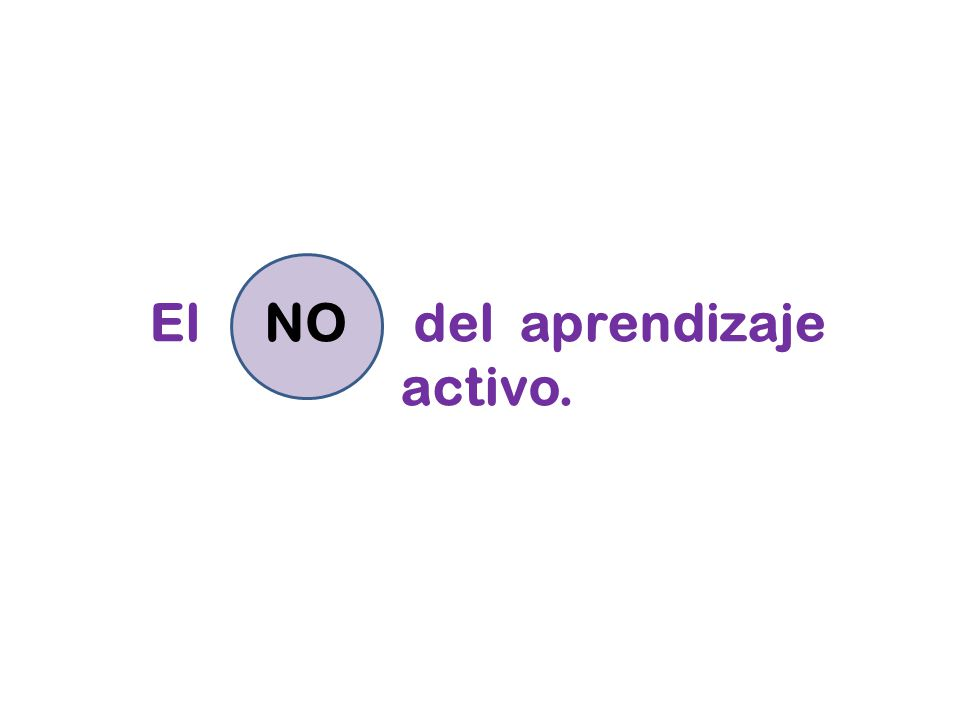 El del aprendizaje activo. NO