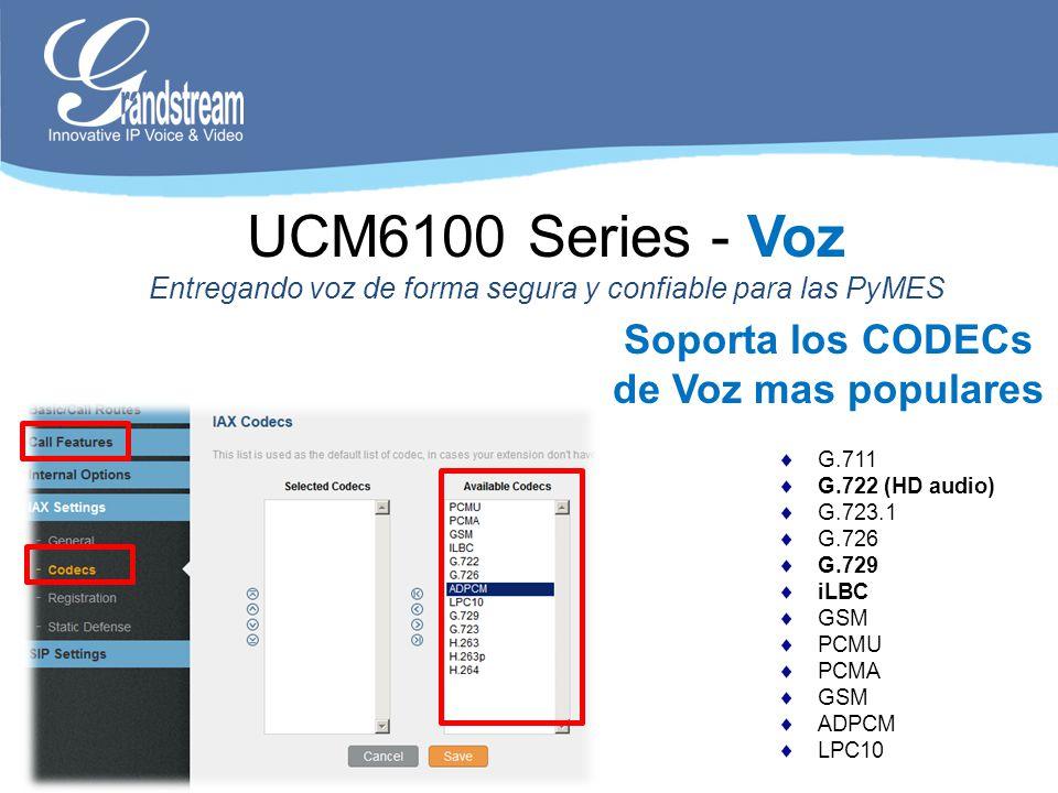Soporta los CODECs de Voz mas populares G.711 G.722 (HD audio) G.723.1 G.726 G.729 iLBC GSM PCMU PCMA GSM ADPCM LPC10 UCM6100 Series - Voz Entregando