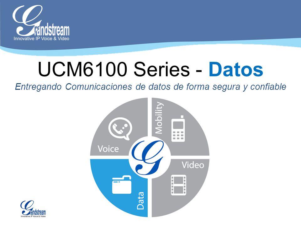 UCM6100 Series - Datos Entregando Comunicaciones de datos de forma segura y confiable