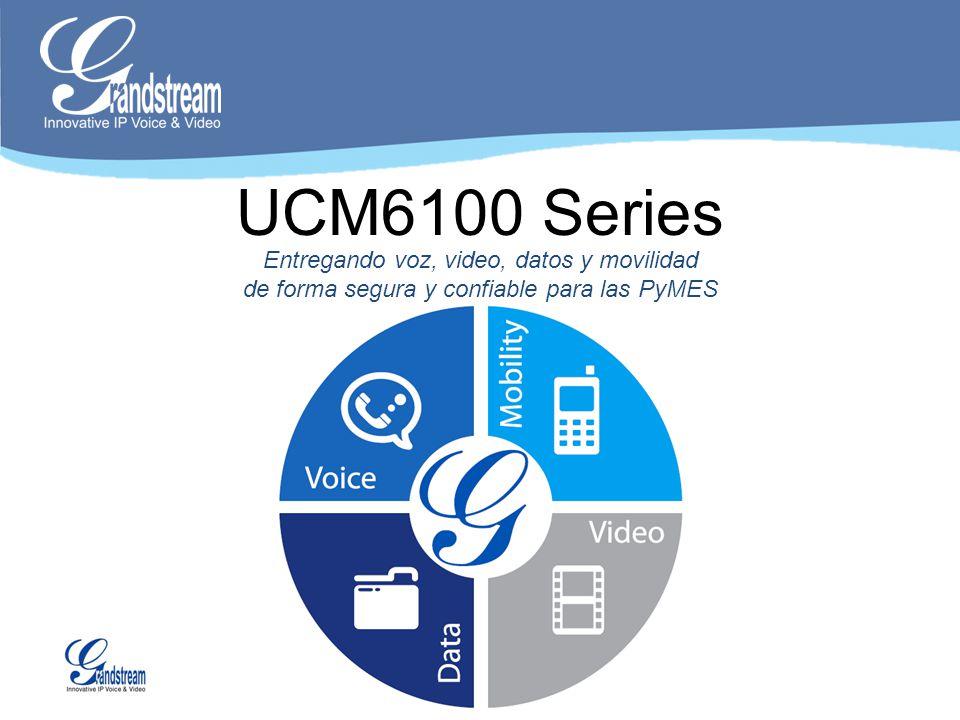 UCM6100 Series Entregando voz, video, datos y movilidad de forma segura y confiable para las PyMES