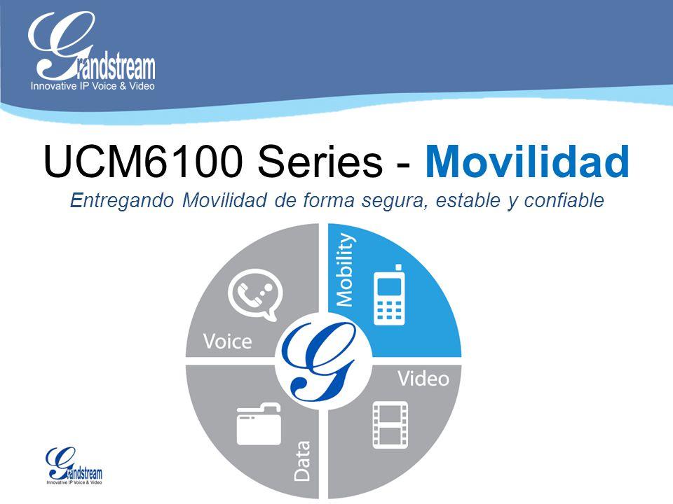UCM6100 Series - Movilidad Entregando Movilidad de forma segura, estable y confiable
