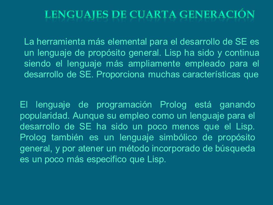 La herramienta más elemental para el desarrollo de SE es un lenguaje de propósito general. Lisp ha sido y continua siendo el lenguaje más ampliamente