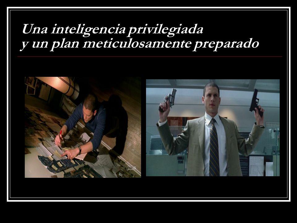 Una inteligencia privilegiada y un plan meticulosamente preparado