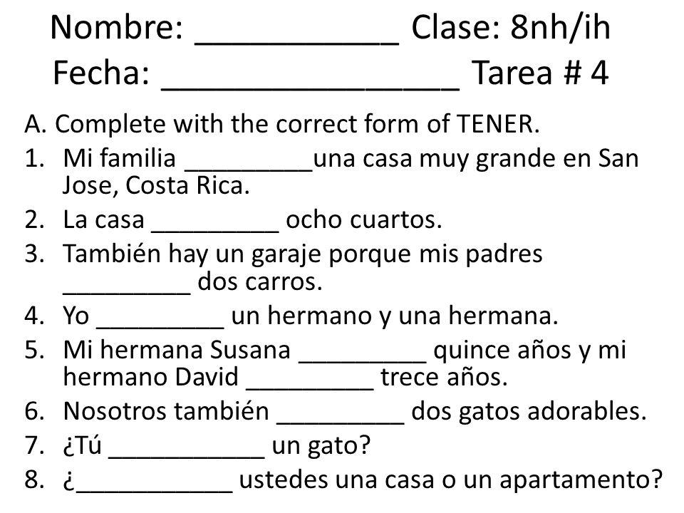 Responde con la forma correcta del verbo TENER 1.¿Tienes una familia grande o pequeña.
