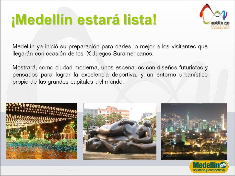 Medellín ya inició su preparación para darles lo mejor a los visitantes que llegarán con ocasión de los IX Juegos Suramericanos.