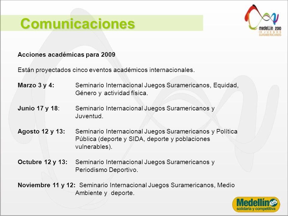 Comunicaciones Acciones académicas para 2009 Están proyectados cinco eventos académicos internacionales.