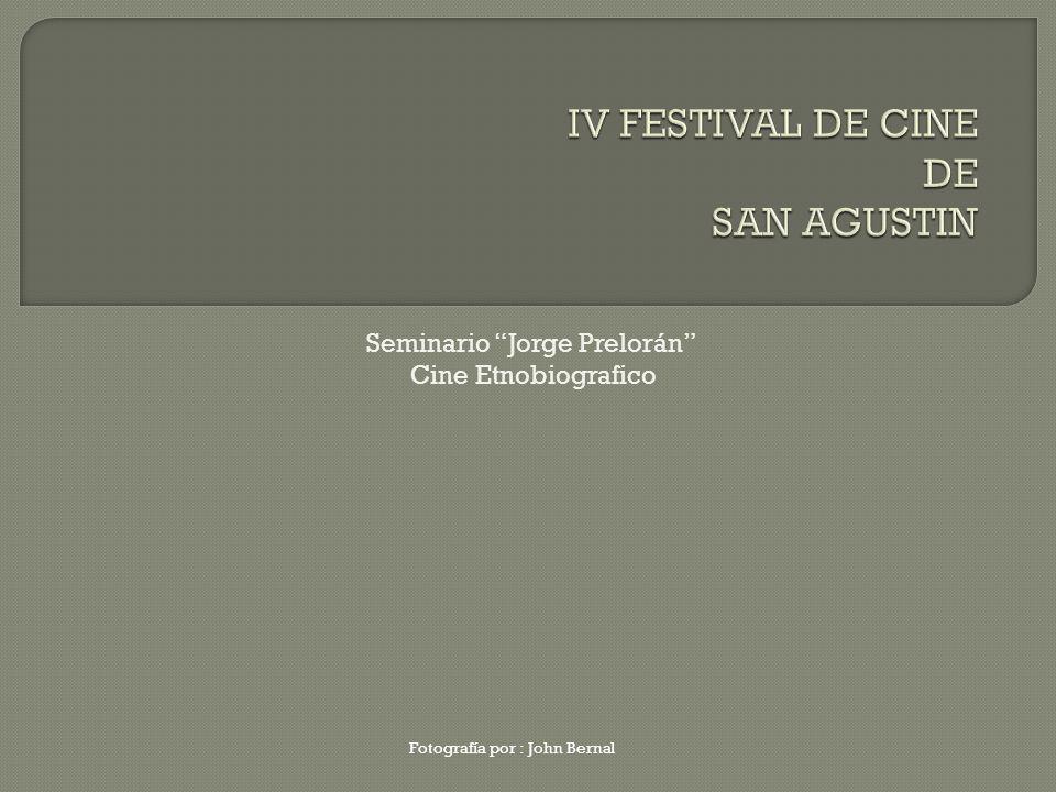 Fotografía por : John Bernal Seminario Jorge Prelorán Cine Etnobiografico