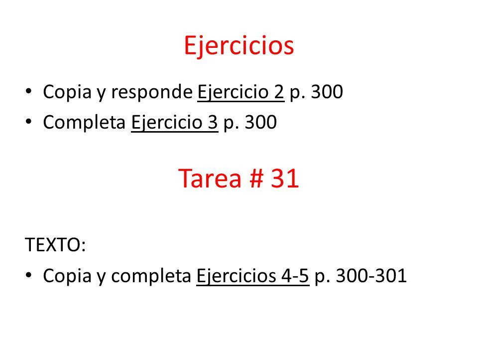 Ejercicios Copia y responde Ejercicio 2 p. 300 Completa Ejercicio 3 p.