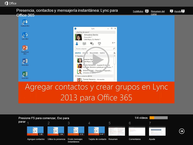 5 7 61234 Resumen del curso Ayuda 1/4 vídeos ResumenComentarios Ayuda Agregue contactosUtilice la presenciaEnvíe mensajes instantáneos Tarjeta de cont