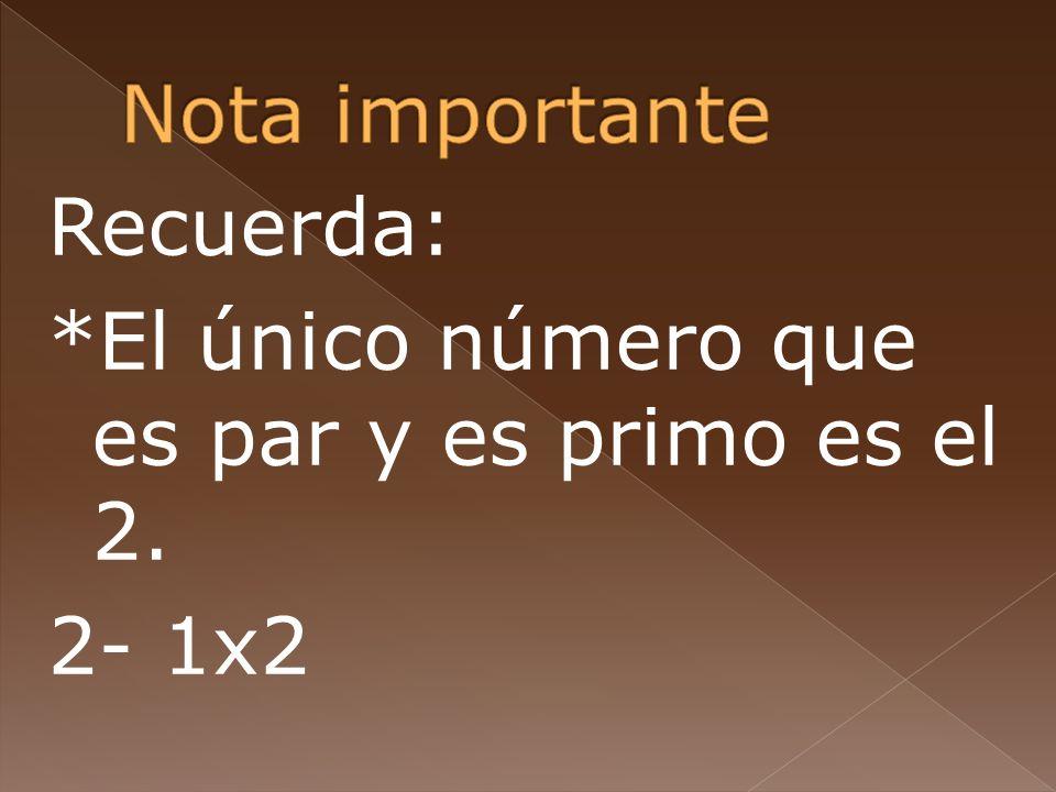 El número 1 no es ninguno.(primo ni compuesto).