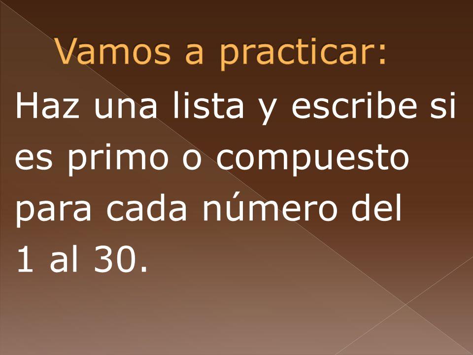 Haz una lista y escribe si es primo o compuesto para cada número del 1 al 30.