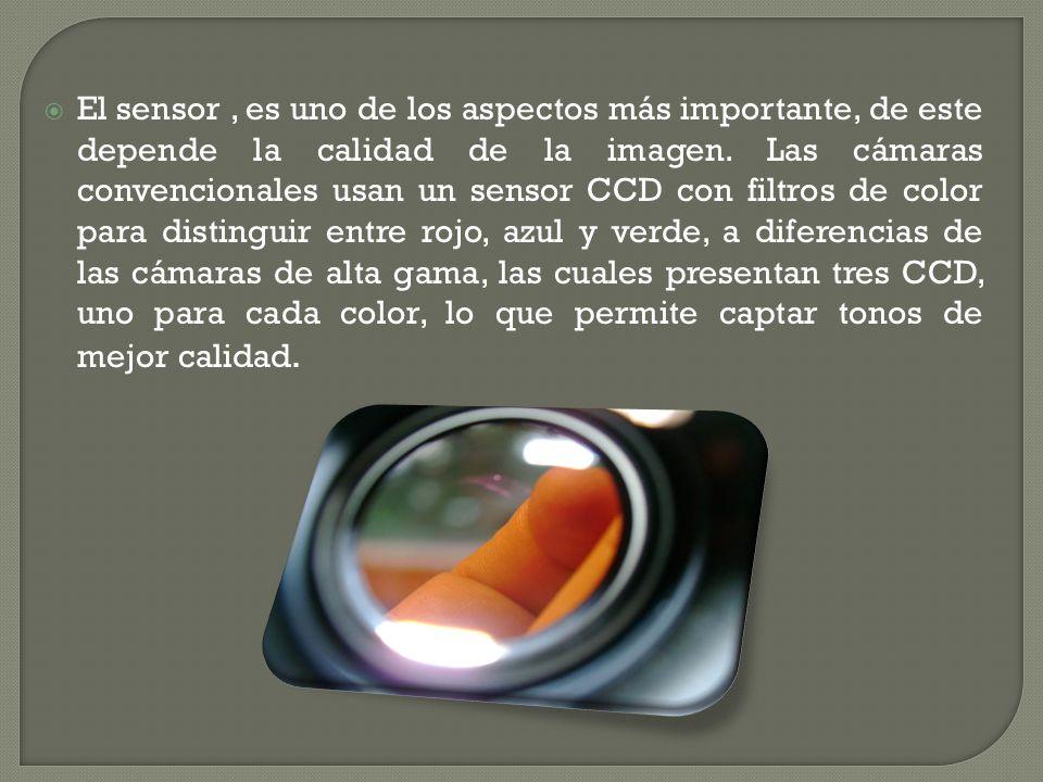 El sensor, es uno de los aspectos más importante, de este depende la calidad de la imagen.