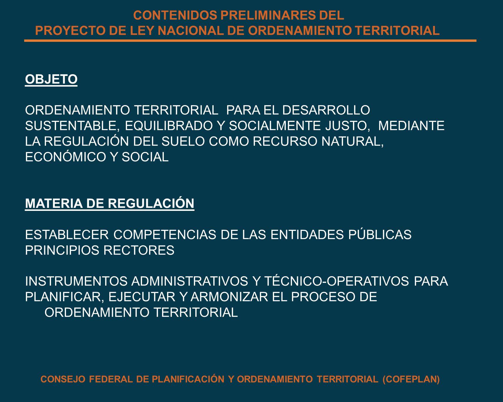 CONTENIDOS PRELIMINARES DEL PROYECTO DE LEY NACIONAL DE ORDENAMIENTO TERRITORIAL OBJETO ORDENAMIENTO TERRITORIAL PARA EL DESARROLLO SUSTENTABLE, EQUIL