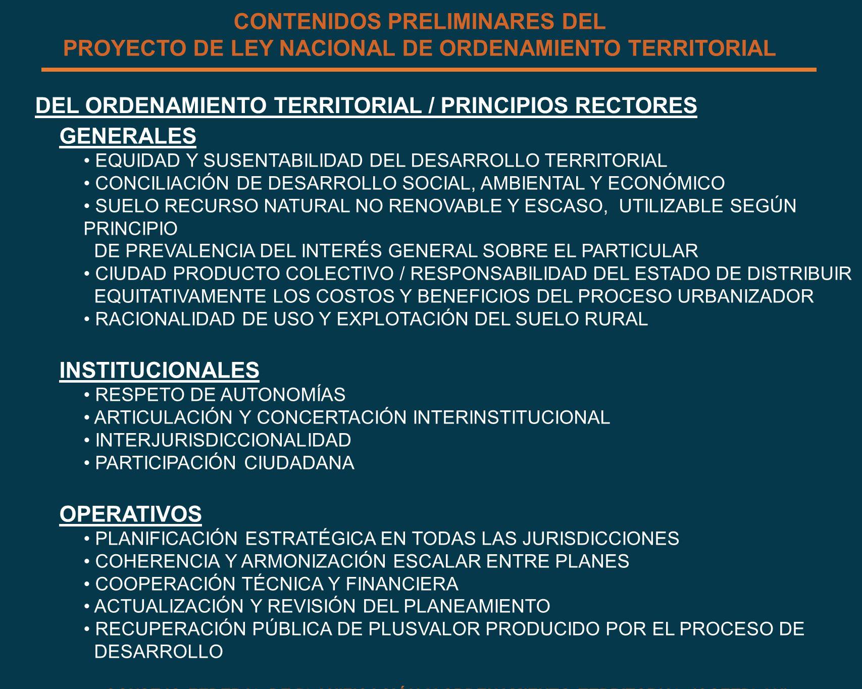 DEL ORDENAMIENTO TERRITORIAL / PRINCIPIOS RECTORES GENERALES EQUIDAD Y SUSENTABILIDAD DEL DESARROLLO TERRITORIAL CONCILIACIÓN DE DESARROLLO SOCIAL, AM